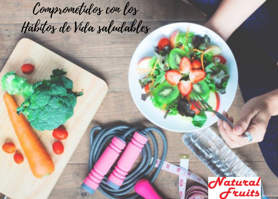 Natural Fruits Comprometidos con los Hábitos de Vida Saludables
